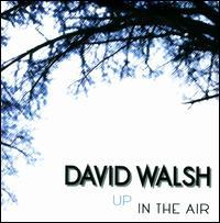 David Walsh - Up In The Air