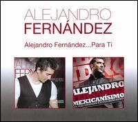 Alejandro Fernández - Alejandro Fernández... Para Ti
