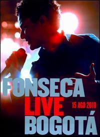 Fonseca - Live: Bogotá: 15 Ago 2010