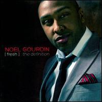 Noel Gourdin - Fresh: The Definition