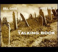 Bill Gould/Jared Blum - The Talking Book