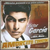 Víctor García - Amorcito Corazón