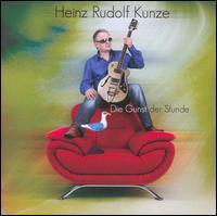 Heinz Rudolf Kunze - Die Gunst der Stunde