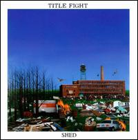 Title Fight - Shed