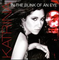 Katrina - In the Blink of an Eye