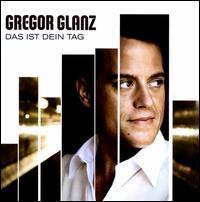 Gregor Glanz - Das Ist Dein Tag