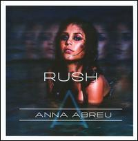 Anna Abreu - Rush