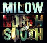 Milow - North & South