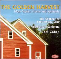 Boston Camerata/Joel Cohen - The Golden Harvest: More Shaker Chants and Spirituals