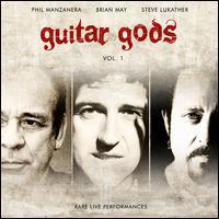 Steve Lukather/Brian May/Phil Manzanera - Guitar Gods, Vol. 1