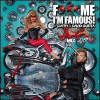 Cathy & David Guetta - F*** Me I'm Famous!: Ibiza Mix 2011