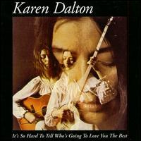 Karen Dalton - It's So Hard to Tell Who's Going to Love You the Best