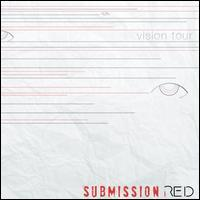 Submission Red - Vision Tour