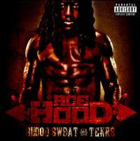 Ace Hood - Blood Sweat & Tears