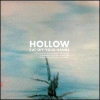 Cut Off Your Hands - Hollow