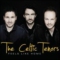 The Celtic Tenors - Feels Like Home