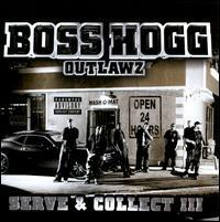 Boss Hogg Outlawz - Serve and Collect 3 (Immahogg)