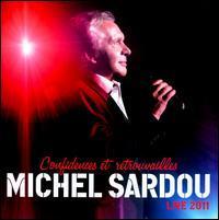 Michel Sardou - Confidences et Retrouvailles: Live 2011