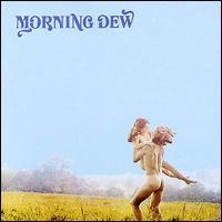 Morning Dew - Morning Dew
