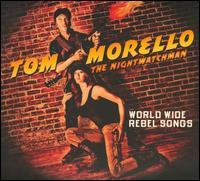 Tom Morello/The Nightwatchman - World Wide Rebel Songs