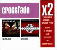 Crossfade - Falling Away/Crossfade