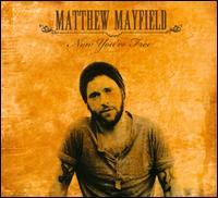 Matthew Mayfield - Now You're Free