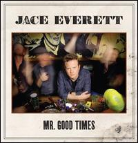 Jace Everett - Mr. Good Times