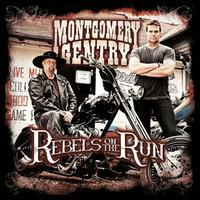 Montgomery Gentry - Rebels on the Run