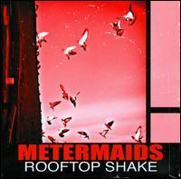 Metermaids - Rooftop Shake