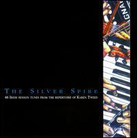 Karen Tweed - Silver Spire: 46 Irish Session Tunes from the Repertoire of Karen Tweed