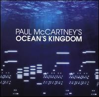 Paul McCartney/London Classical Orchestra - Paul McCartney's Ocean's Kingdom