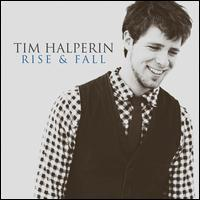 Tim Halperin - Rise and Fall