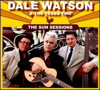 Dale Watson/The Texas Two - The Sun Sessions