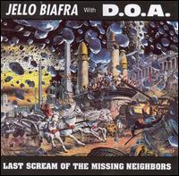 Jello Biafra w/ D.O.A. - Last Scream of the Missing Neighbors