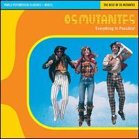 Os Mutantes - Everything Is Possible: The Best of Os Mutantes