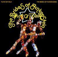 The Brides of Funkenstein - Funk or Walk