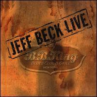 Jeff Beck - Jeff Beck Live: B.B. King's Blues Club & Grill, New York
