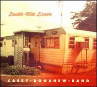 Casey Donahew Band - Double-Wide Dream