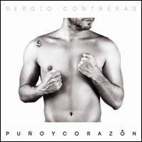 Sergio Contreras - Puño y Corazón
