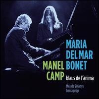 Maria del Mar Bonet / Manel Camp - Blaus de l'Ànima: Més de 20 Anys Ben a Prop