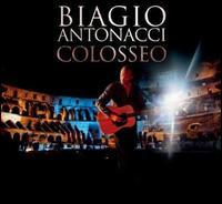 Biagio Antonacci - Colosseo