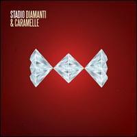 Stadio - Diamanti E Caramelle