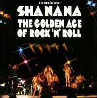Sha Na Na - The Golden Age of Rock 'N' Roll