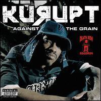 Kurupt - Against tha Grain
