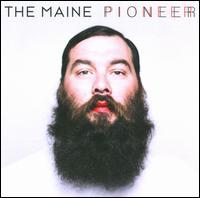 The Maine - Pioneer