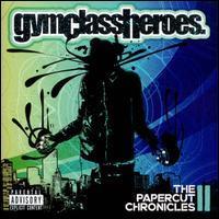 Gym Class Heroes - The Papercut Chronicles II