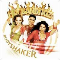 Hot Banditoz - Bodyshaker