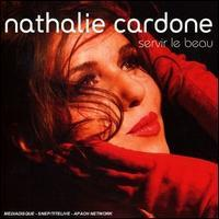 Nathalie Cardone - Servir le Beau