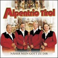 Alpentrio Tirol - Näher Mein Gott Zu Dir