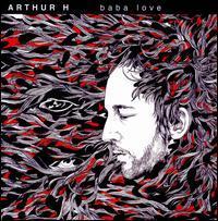 Arthur H - Baba Love